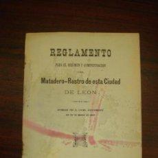 Livros antigos: MATADERO-RASTRO DE ESTA CIUDAD DE LEÓN. REGLAMENTO PARA EL REGIMEN Y ADMINISTRACIÓN. 1900.. Lote 63729143
