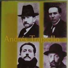 Livres anciens: LOS NIETOS DEL CID: LA NUEVA EDAD DE ORO DE LA LITERATURA ESPAÑOLA (1898-1914) - ANDRÉS TRAPIELLO. Lote 63918655