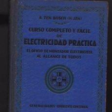 Libros antiguos: CURSO COMPLETO Y FÁCIL DE ELECTRICIDAD PRÁCTICA. A. TEN BOSCH. ED. OSSÓ BARCELONA. Lote 63966451