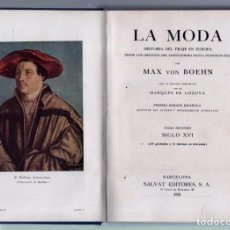Libros antiguos: LA MODA SIGLO XVI HISTORIA DEL TRAJE EN EUROPA. MAX VON BOEHN. PRIMERA EDICION 1928. . Lote 63988359