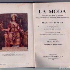 Libros antiguos: LA MODA EDAD MEDIA TOMO 1. HISTORIA DEL TRAJE EN EUROPA. MAX VON BOEHN. PRIMERA EDICION 1928. . Lote 63988415