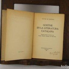Libros antiguos: 4800- GOETHE EN LA LITERATURA CATALANA. MANUEL DE MONTOLIU. EDIT. LA REVISTA. 1935.. Lote 43805339