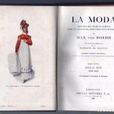 Libros antiguos: LA MODA SIGLO XIX 1818 1842 HISTORIA DEL TRAJE EN EUROPA. MAX VON BOEHN. PRIMERA EDICION 1929. . Lote 64064287