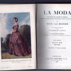 Libros antiguos: LA MODA SIGLO XIX 1843 1878 HISTORIA DEL TRAJE EN EUROPA. MAX VON BOEHN. PRIMERA EDICION 1929. . Lote 64064403