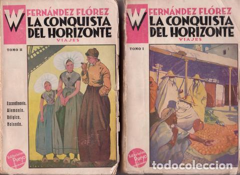 FERNANDEZ FLOREZ, W: LA CONQUISTA DEL HORIZONTE. VIAJES. MADRID, PUEYO 1932. 2 VOLS. 1ª EDICIÓN (Libros antiguos (hasta 1936), raros y curiosos - Literatura - Narrativa - Otros)