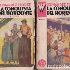 Livres anciens: FERNANDEZ FLOREZ, W: LA CONQUISTA DEL HORIZONTE. VIAJES. MADRID, PUEYO 1932. 2 VOLS. 1ª EDICIÓN. Lote 64082351