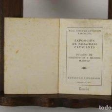 Libros antiguos: 5187-EXPOSICION DE PAISAJISTAS CATALANES. REAL CIRCULO ARTISTICO BARCELONA 1921.. Lote 45288881