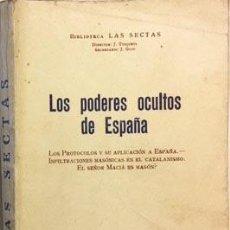 Libros antiguos: LOS PODERES OCULTOS DE ESPAÑA: LOS PROTOCOLOS Y SU APLICACIÓN PARA ESPAÑA; INFILTRACIONES MASÓNICAS. Lote 185970821