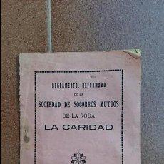 Libros antiguos: REGLAMENTO SOCIEDAD DE SOCORROS MUTUOS DE LA RODA LA CARIDAD. 1922. Lote 64155347