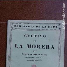 Libros antiguos: CULTIVO DE LA MORERA. FELIPE GONZALEZ MARIN. COMISARIA DE LA SEDA. 1927. Lote 64156859