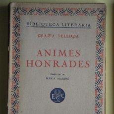 Libros antiguos: ANIMES HONRADES - GRAZZIA DELEDDA - LLIBRERIA CATALÒNIA, 1930 - (EN CATALÀ, EN BON ESTAT). Lote 64189319
