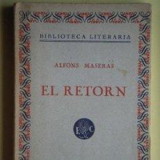Libros antiguos: EL RETORN - ALFONS MASERAS - LLIBRERIA CATALÒNIA, 1931, 1ª EDICIÓ - (EN CATALÀ, MOLT BON ESTAT). Lote 64189787