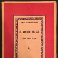 Libros antiguos: VELASCO DE TOLEDO, JULIÁN. EL VESTIDO BLANCO. 1ª EDICION - DEDICATORIA CATALINA BARCENA - BENAVENTE. Lote 64208063