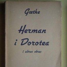 Libros antiguos: HERMAN I DOROTEA - GOETHE - TRADUCCIÓ JOSEP LLEONART - EDITORIAL CATALANA, 1918 (EN BON ESTAT). Lote 64282351