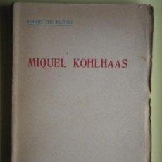Libros antiguos: MIQUEL KOHLHAAS - ENRIC DE KLEIST - EDITORIAL CATALANA, 1921 - (EN CATALÀ, EN BON ESTAT). Lote 64283511
