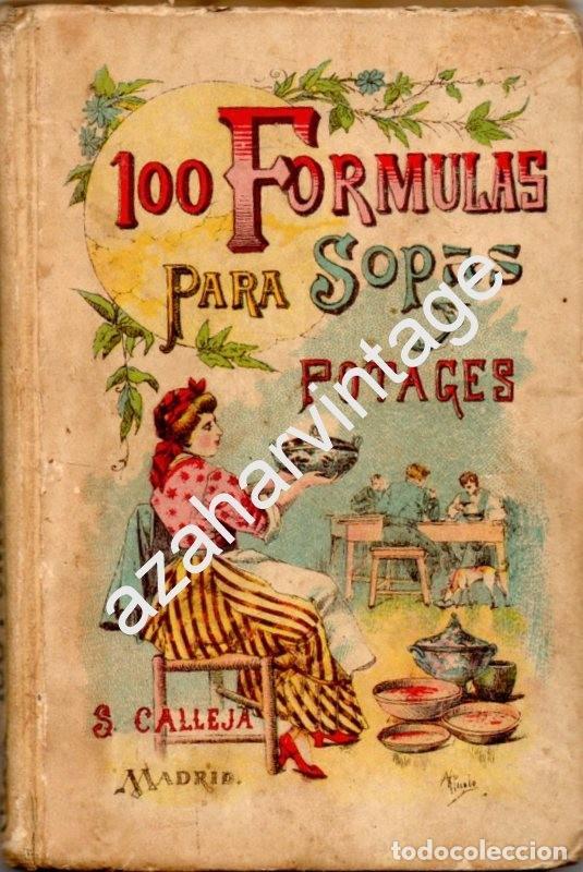 100 FORMULAS PARA SOPAS Y POTAGES - MADEMOISELLE ROSE - EDITORIAL SATURNINO CALLEJA (Libros Antiguos, Raros y Curiosos - Cocina y Gastronomía)