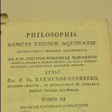 Libros antiguos: PHILOSOPHIA SANCTI THOMAE AQUINATIS AURIBIS HUJUS TEMPORIS ACCOMMODATA (TOMO III). Lote 64299311