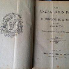 Libros antiguos: LUIS DE VAL LOS ANGELES SIN PAN O EXPLOTACIÓN DE LA MUJER. TORRENS BARCELONA.. Lote 64444721