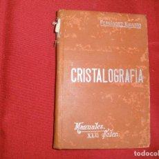 Libri antichi: Nº 31 - MANUALES SOLER- CRISTALOGRAFIA POR LUCAS FERNANDEZ NAVARRO - AÑOS 20. Lote 64453427