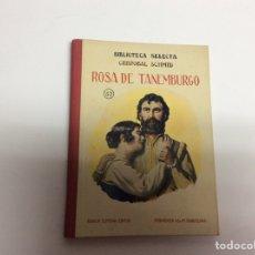 Alte Bücher - ROSA DE TANEMBURGO. / CRISTOBAL SCHMID -ED. SOPENA BIBLIOTECA SELECTA - 64463014