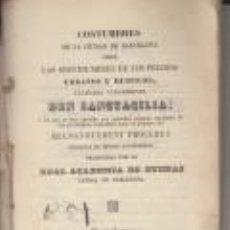 Libros antiguos: COSTUMBRES DE LA CIUDAD DE BARCELONA SERVIDUMBRES DEN SANTACICLIA ACADEMIA BUENAS LETRAS 1851CATALÀ. Lote 64496971