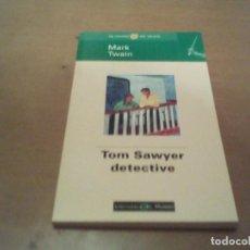 Libros antiguos: TOM SAWYER DETECTIVE. Lote 64500331