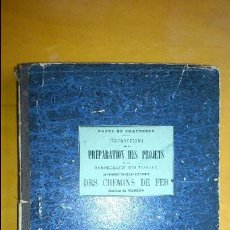 Libros antiguos: INSTRUCTION POUR LA PRE?PARATION DES PROJETS..DE LA PLATAFORME DES CHEMINS DE FER. L.PARTIOT 1884. Lote 64520427