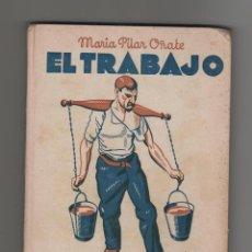Libros antiguos: MARIA PILAR OÑATE - EL TRABAJO.. Lote 64571327