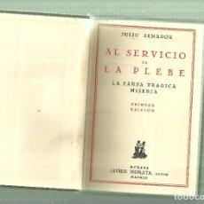 Libros antiguos: 2188.- AL SERVICIO DE LA PLEBE LA FARSA TRAGICA MISERIA-JULIO SENADOR-JAVIER MORATA. Lote 64605091