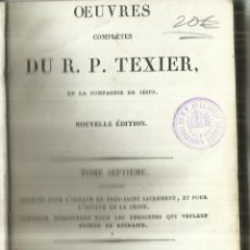 Libros antiguos: OEUVRES COMPLETES DUR P. TEXIER. TOME SEPTIME. LIBRERIE CATHOLIQUE. LYON. 1847. Lote 64652167