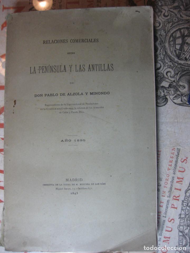RELACIONES COMERCIALES ENTRE LA PENÍNSULA Y LAS ANTILLAS. PABLO DE ALZOLA. AÑO 1895. (Libros Antiguos, Raros y Curiosos - Historia - Otros)
