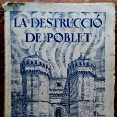 Libros antiguos: LA DESTRUCCIO DE POBLET (1800 – 1900) – EDUARD TODA I GÜELL - 1935. Lote 64832835