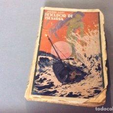 Libros antiguos: PESCADOR DE ISLANDIA / PIERRE LOTI -ED. AÑOS 30. Lote 64850551