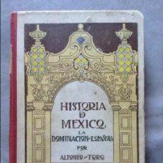 Libros antiguos: HISTORIA DE MEXICO LA DOMINACION ESPAÑOLA ALFONSO TORO. Lote 64853603