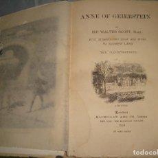 Libros antiguos: ANNE OF GEIERSTEIN, SIR WALTER SCOTT, THE WAVERLEY NOVELS, THE BORDER EDITION. VOLUME XXII. Lote 64886603