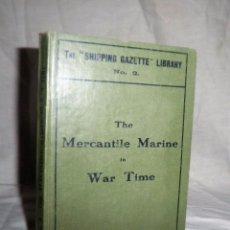 Libros antiguos: THE MERCANTILE MARINE IN WAR TIME - AÑO 1902 - MUY RARO.. Lote 64981271