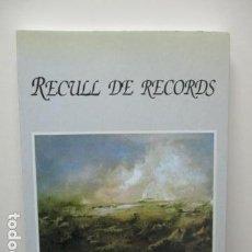 Libros antiguos: RECULL DE RECORDS TAPA BLANDA – 1ª EDICIÓ 2005 DE MAGDA LLADÓ FUSTER (EN CATALAN). Lote 65014667