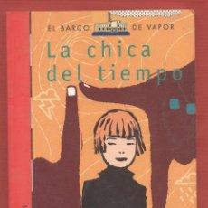 Libros antiguos: LA CHICA DEL TIEMPO EVA PIQUER EDICIONES SM EL BARCO DEL VAPOR 123 PAGS MADRID 2004 LJ1406. Lote 65020443