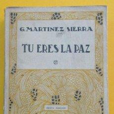 Libros antiguos: TU ERES LA PAZ. G. MARTÍNEZ SIERRA. MADRID 1934. SOLAPAS. 357 PÁGINAS. 19,5 X 13 CM.. Lote 65029815