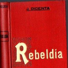 Libros antiguos: DICENTA : REBELDÍA (DOMENECH, 1910). Lote 65253339