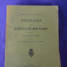 Libros antiguos: ANTOLOGIA DE LAS CORTES DE 1891 A 1895.D. AUGUSTO VIVERO.1913. Lote 65454974