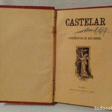 Libros antiguos: ANTIGUO LIBRO,CASTELAR (FRAGMENTOS DE SUS OBRAS) 1899.EN BUEN ESTADO. Lote 65495206