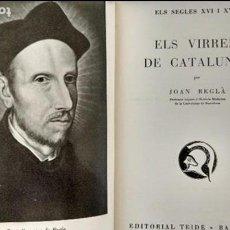 Libri antichi: ELS VIRREIS DE CATALUNYA. ELS SEGLES XVI I XVII. JOAN REGLÀ.. Lote 65633162