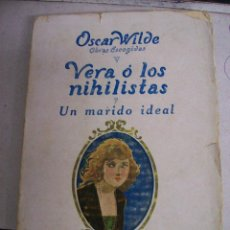 Libros antiguos: VERA O LOS NIHILISTAS Y UN MARIDO IDEAL. OSCAR WLIDE. 1929. Lote 65730006