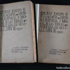 Libros antiguos: HISTORIA NATURAL Y MORAL DE LAS INDIAS. FRAY JOSEPH DE ACOSTA. 2 TOMOS.. Lote 65778262
