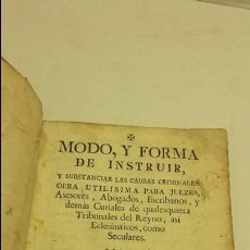 Libros antiguos: MODO Y FORMA DE INSTRUIR Y SUBSTANCIAR LAS CAUSAS CRIMINALES. . Lote 65792438