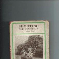 Libros antiguos: CAZA TIRO - SHOOTING AND GUNFITTING - ARTHUR HEARN (C. 1940) - 1ª EDICIÓN. Lote 65814170