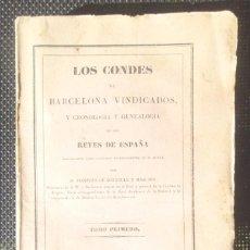 Libros antiguos: LOS CONDES DE BARCELONA VINDICADOS 1836 TOMO I PRÓSPERO DE BOFARULL IMP JUAN OLIVERES BON ESTAT. Lote 65834994