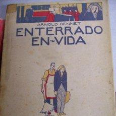 Libros antiguos: ENTERRADO EN VIDA. ARNOLD BENNET. AÑO 1921. Lote 65846818