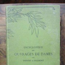 Libros antiguos: ENCYCLOPÉDIE DES OUVRAGES DE DAMES. THÉRÈSE DE DILLMONT. C. 1888.. Lote 65872818